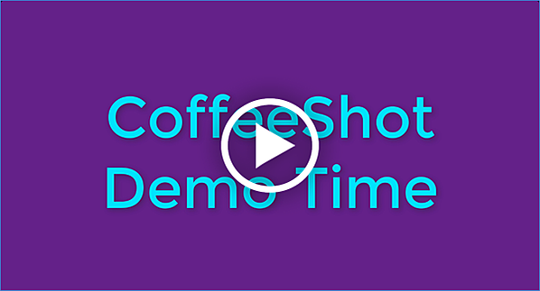 CoffeeShot Demo Time - Click to play the demo