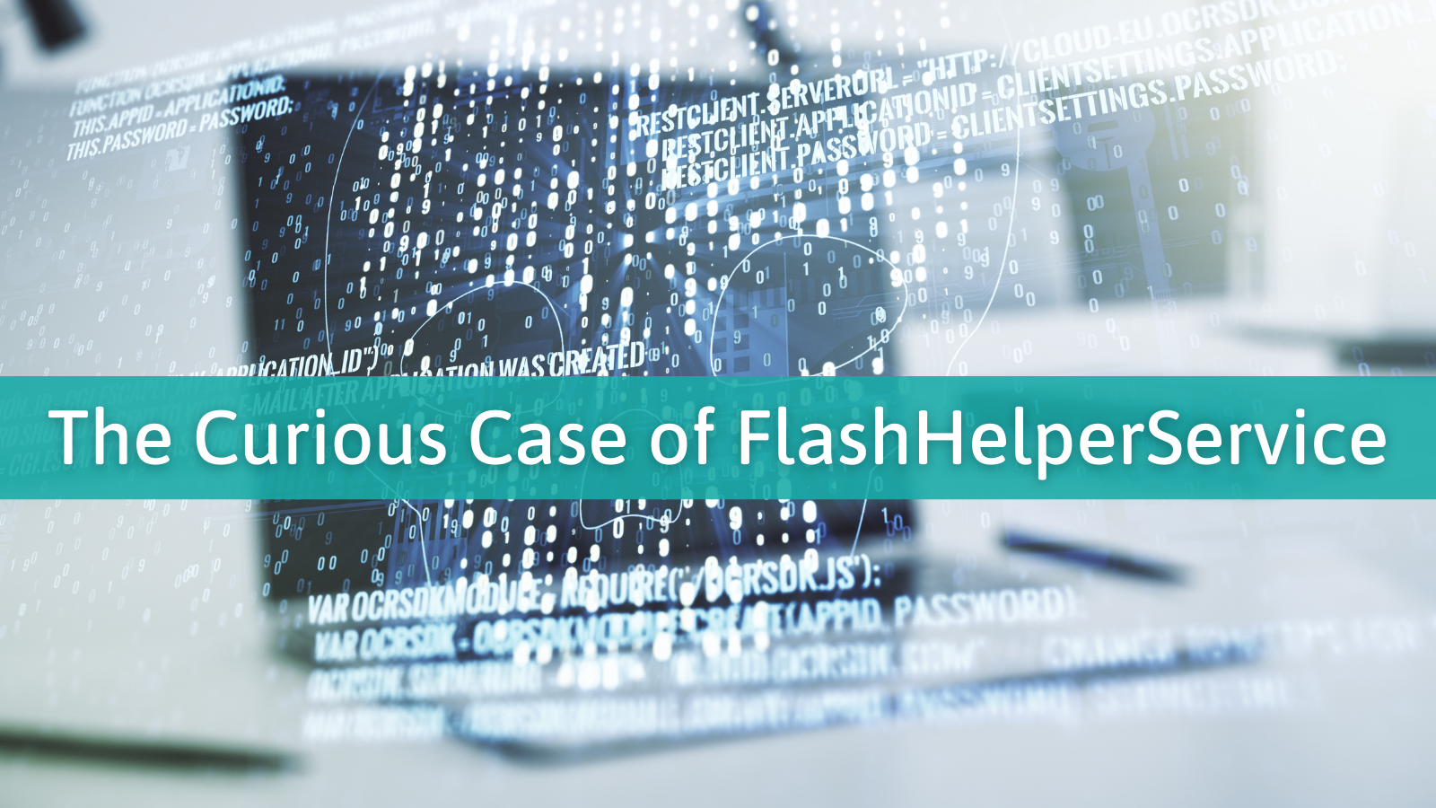 The Curious Case of FlashHelperService