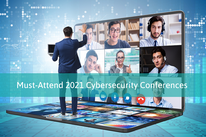 Must-Attend 2021 Cybersecurity Conferences