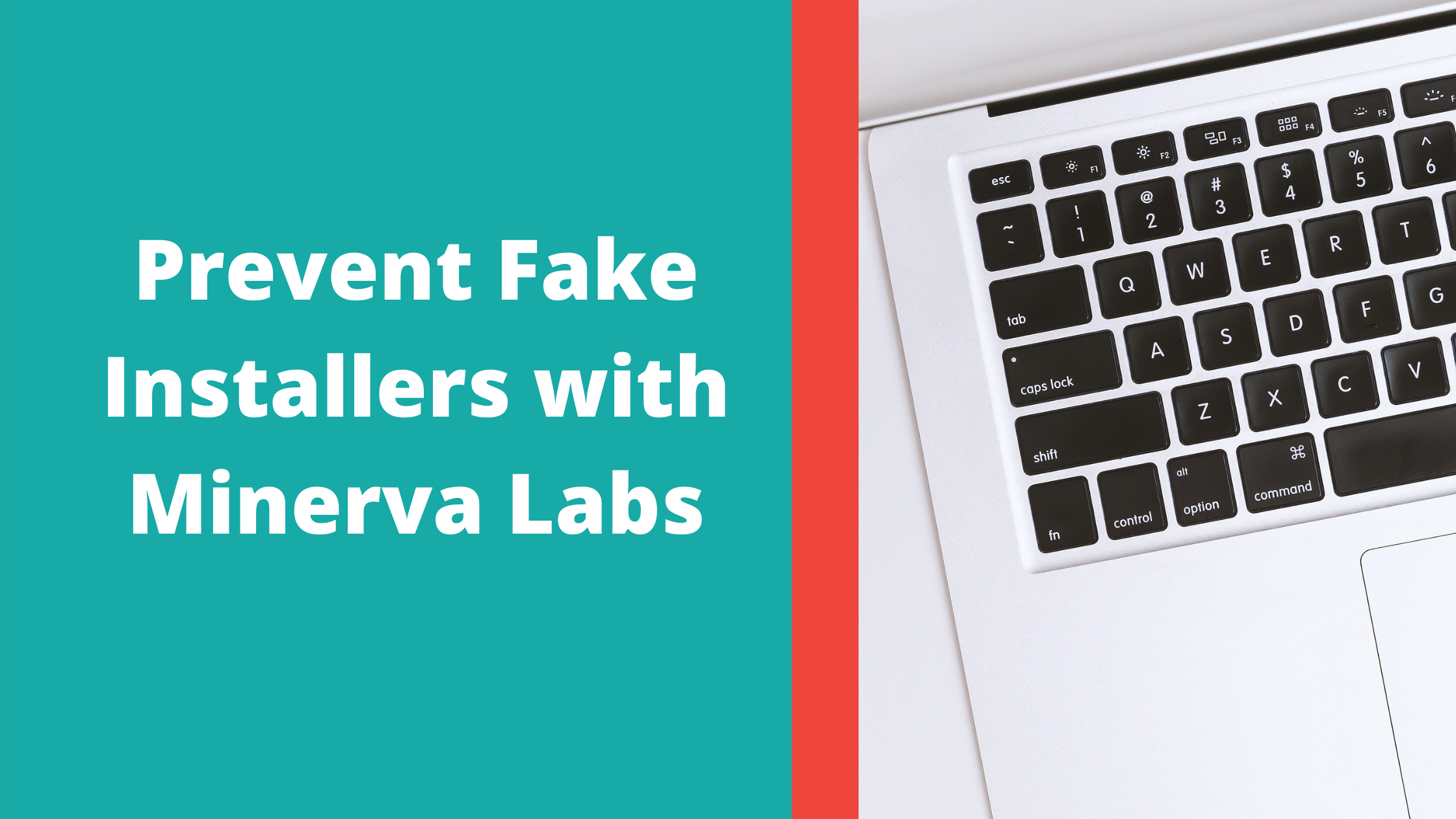 Preventing Fake Software Installers with Minerva Labs